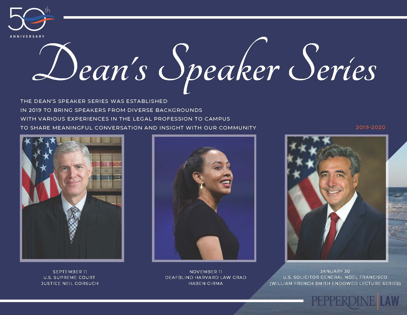 Dean's Speaker Series Flyer with images of Gorsuch, Girma, and Francisco
