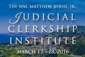 Wm. Matthew Byrne, Jr. Judicial Clerkship Institute